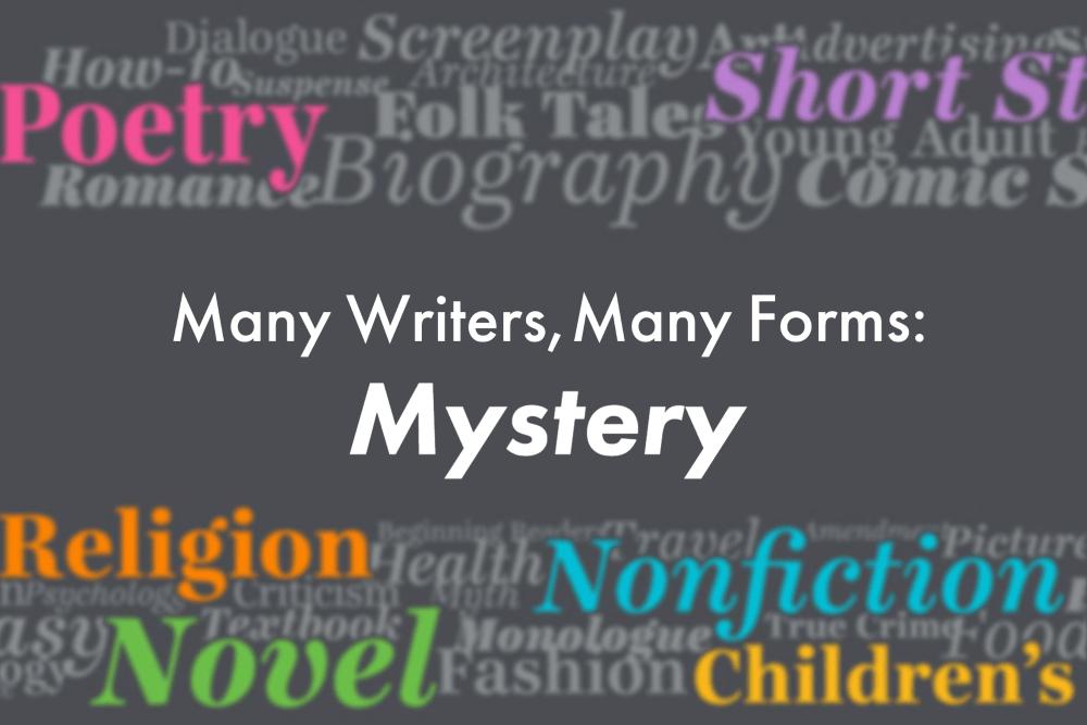 Many Writers, Many Forms: Mystery