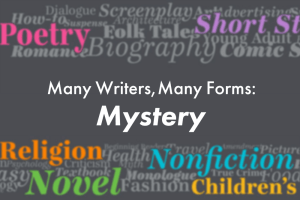 Many Writers, Many Forms: Mystery