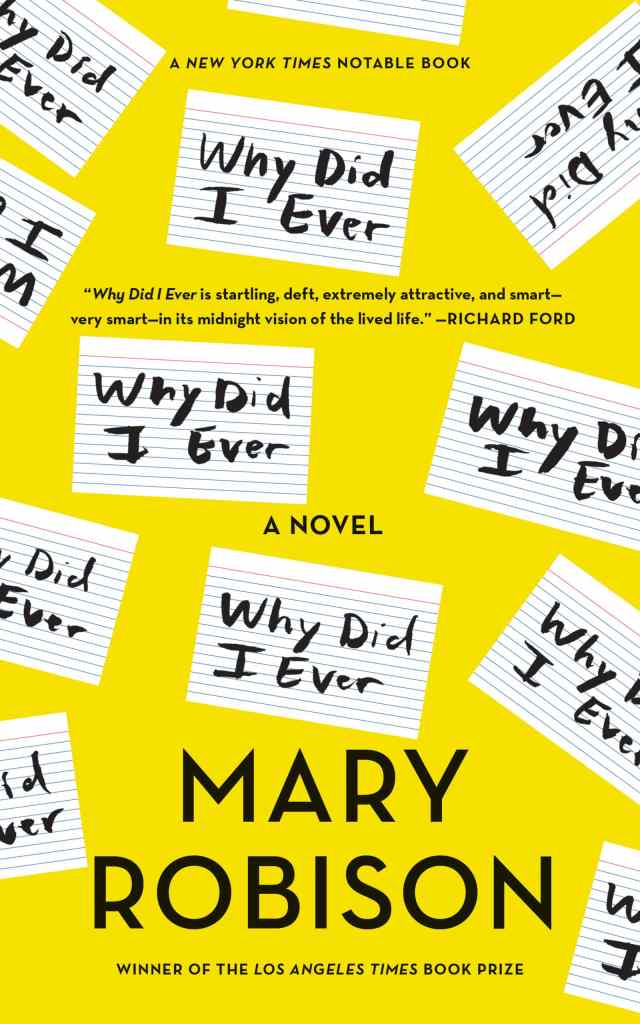 Why Did I Ever by Mary Robison book cover