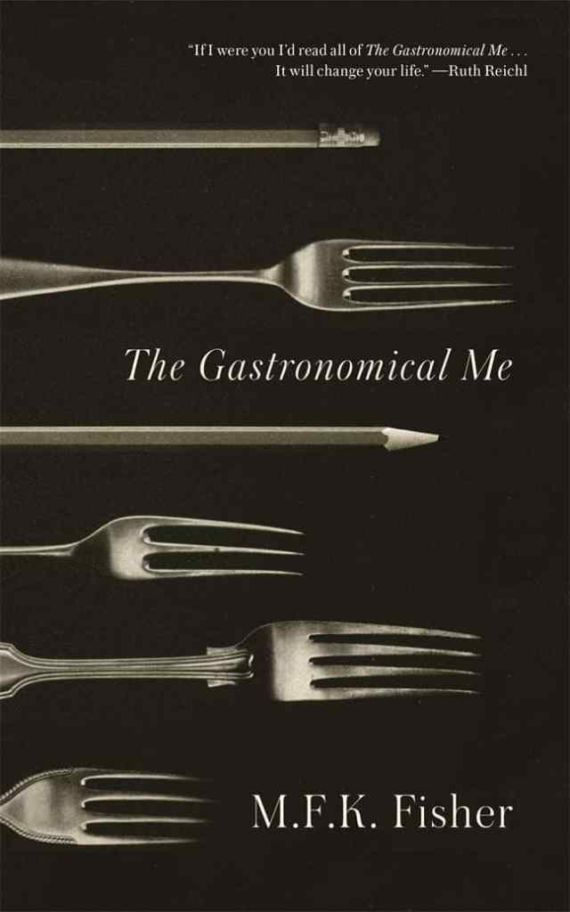 The Gastronomical Me by M.F.K. Fisher book cover