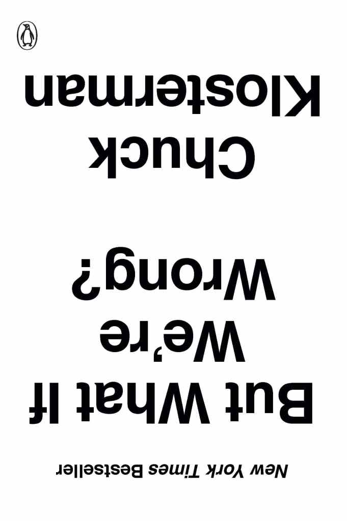 But What If We're Wrong? by Chuck Klosterman book cover