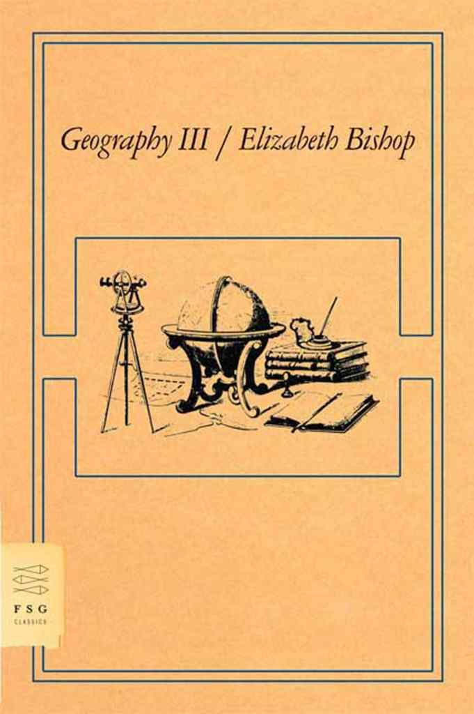 Geography III by Elizabeth Bishop