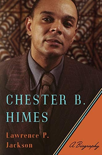 Chester B. Himes: A Biography by Lawrence P. Jackson