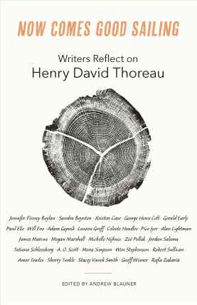 Now Comes Good Sailing: Writers Reflect on Henry David Thoreau book cover
