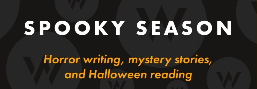 Spooky Season: Horror writing, mystery stories, and Halloween reading