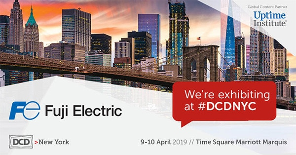 Fuji Electric to Exhibit at DCD>New York 2019