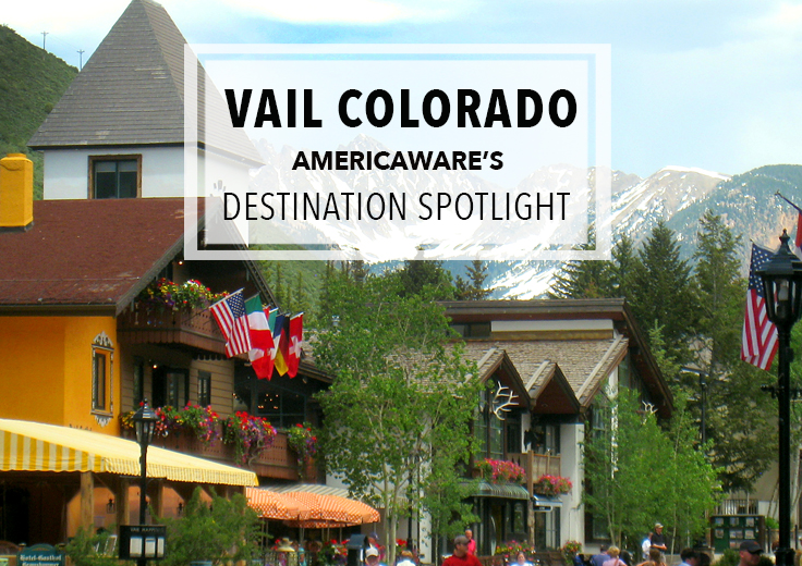 Americaware's Destination Spotlight - Vail