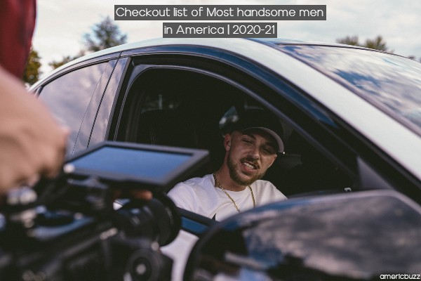 Checkout list of Most handsome men in America   2020-21