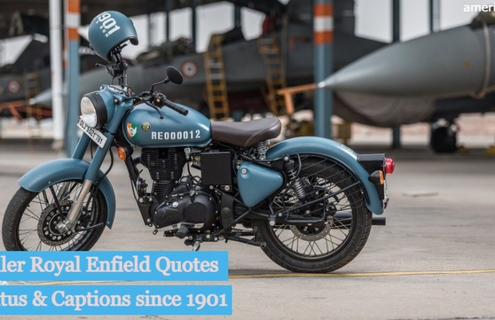 90 Powerful Royal Enfield Quotes & Bullet caption since 1901