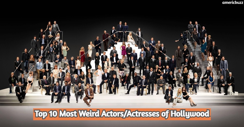 Top 10 Most Weird Actors/Actresses of Hollywood