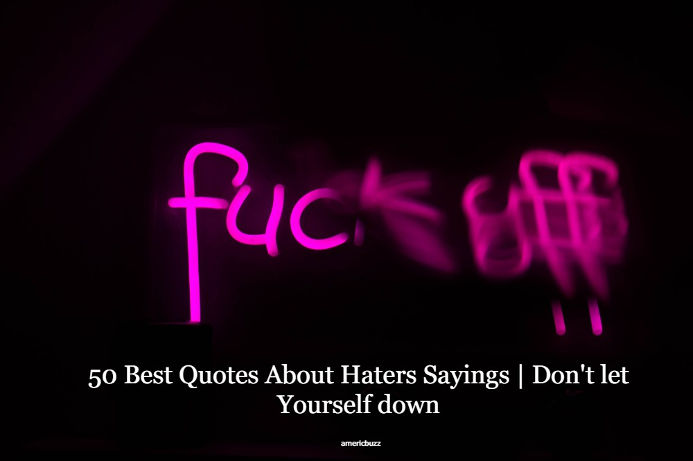 50 Best Quotes About Haters Sayings   Don't let Yourself down