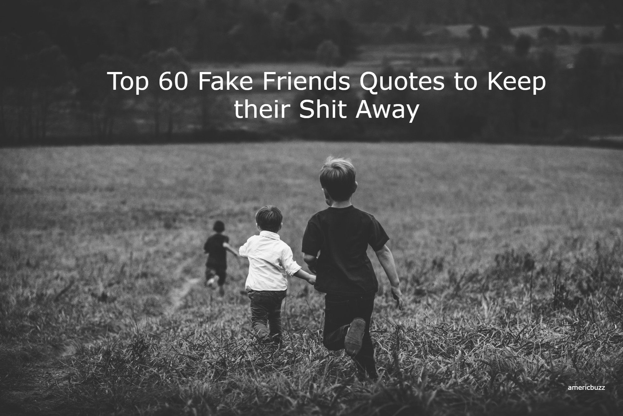 Top 60 Fake Friends Quotes to Keep their Shit Away
