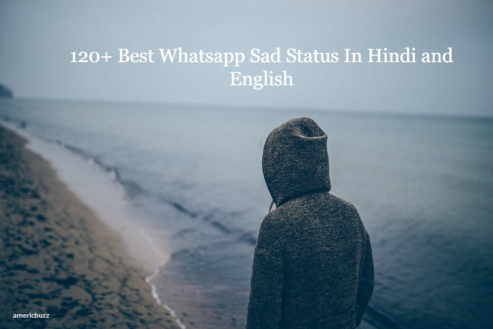 120+ Best Whatsapp Sad Status In Hindi and English