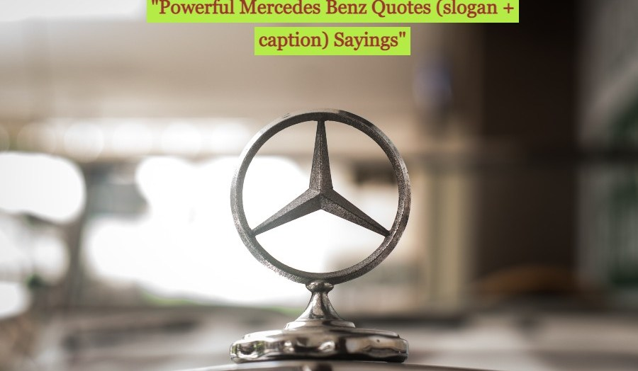 40+ Powerful Mercedes Benz Quotes (slogan + caption) Sayings For Daily Motivation