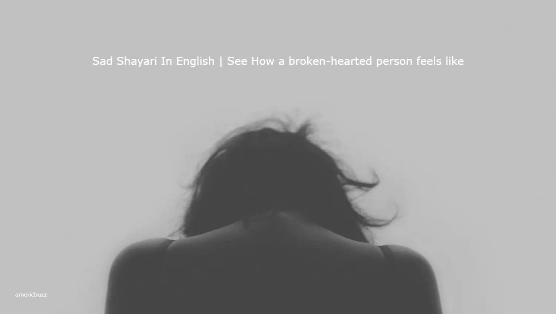 Sad Shayari In English | See How a broken-hearted person feels like