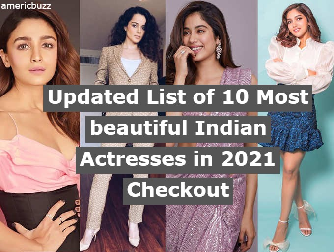 Updated List of 10 Most beautiful Indian Actresses in 2021 Checkout