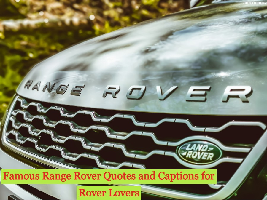 Famous Range Rover Quotes and Captions for Rover Lovers