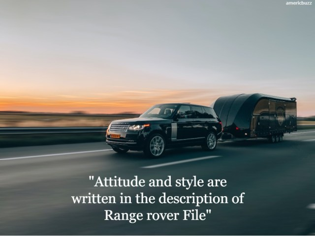 40 Famous Range Rover Quotes and Captions For Rover Lovers