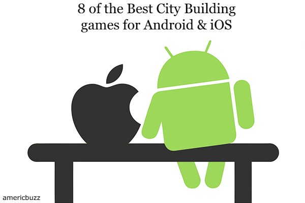 8 of the Best City Building games for Android & iOS