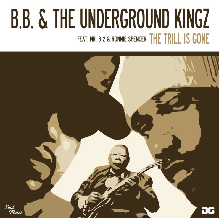 B B  & The Underground Kingz - The Trill Is Gone (Single)
