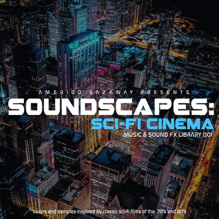 Soundscapes: Sci-Fi Cinema (Music & Sound FX Library)