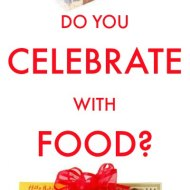 Do You Celebrate With FOOD?