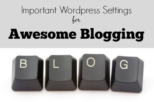 important wordpress settings for blogging