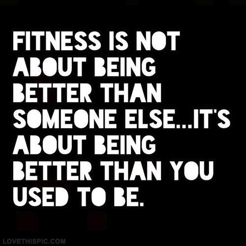 fitness motivation quote - fitness is being better than you used to be