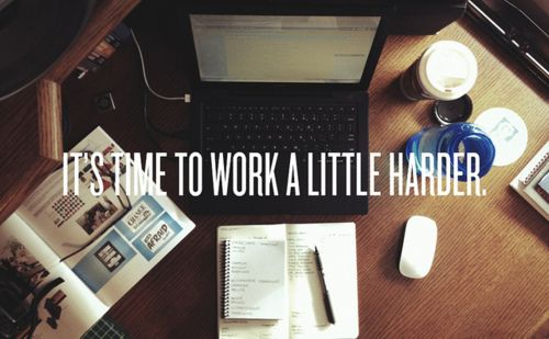 inspiring new years resolutions - its time to work a little harder