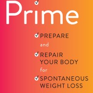 The Prime: Prepare & Repair Your Body for Spontaneous Weight Loss | Book Review