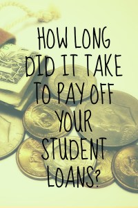 how-long-did-it-take-to-pay-off-your-student-loans