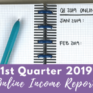 Online Income Report – First Quarter 2019