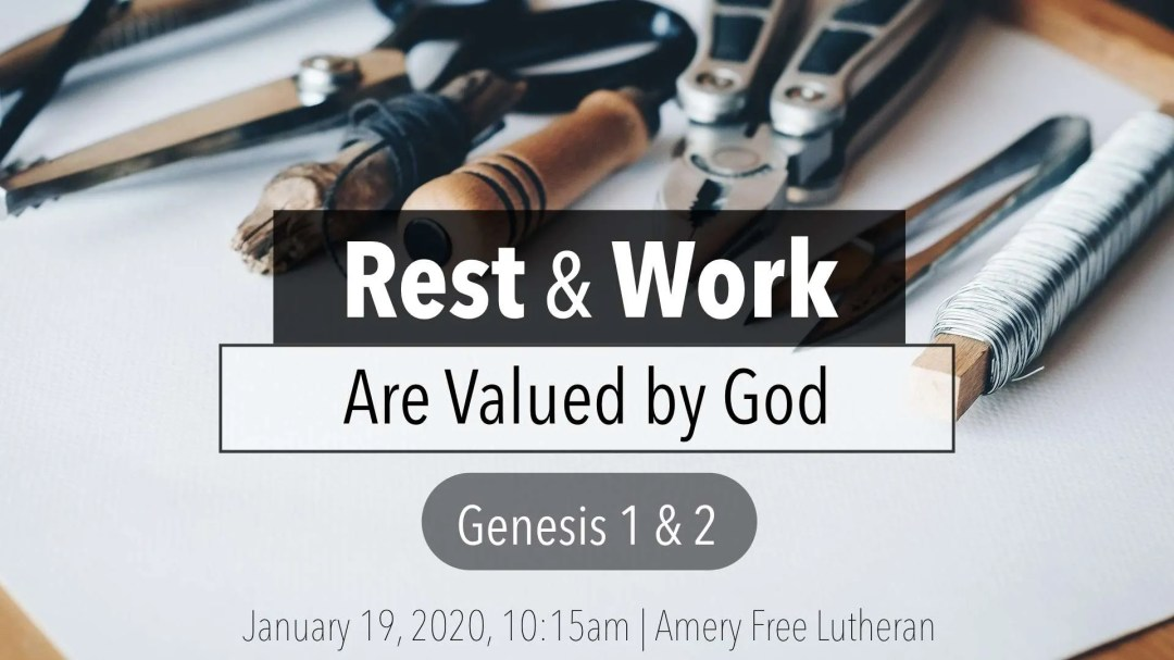 Rest & Work are Valued by God