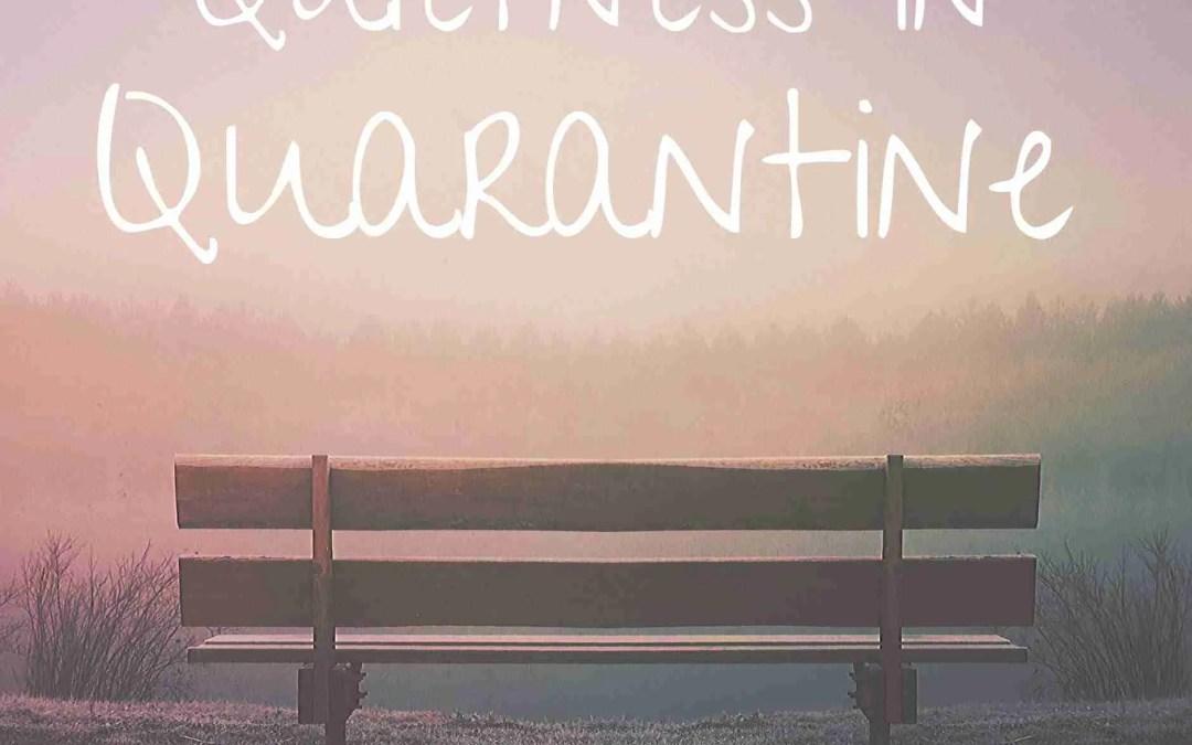 Quietness in Quarantine