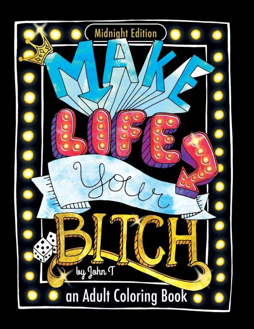 make life your bitch adult coloring book
