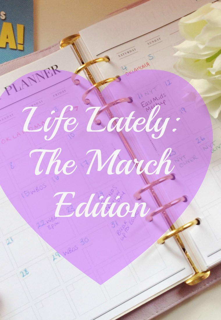 Life Lately: The March Edition