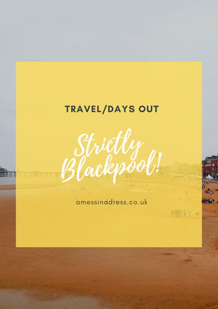 Strictly Blackpool || A Family Day Out