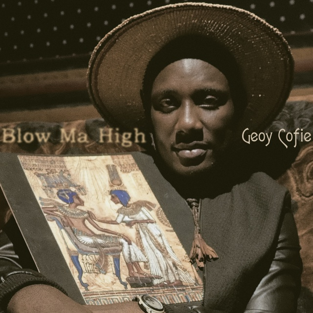 Listen UP: Geoy Cofie – Blow My High'