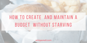 How to Create a Budget and Maintain it without Starving-budgeting (2)