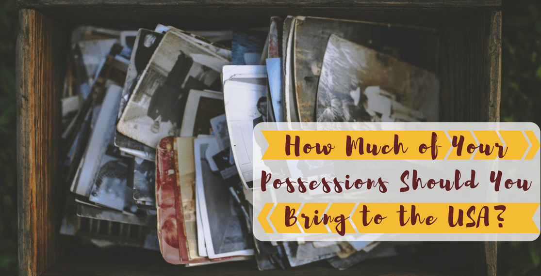 How Much of Your Possessions Should You Bring to the USA?
