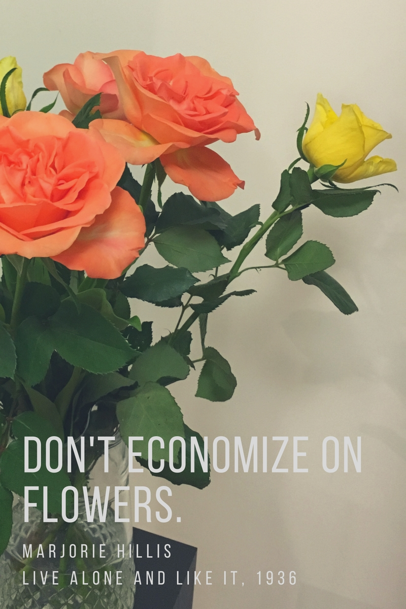 Don't economize on flowers quote