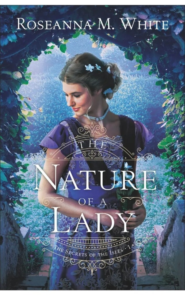 The Nature of a Lady by Roseanna White.