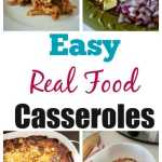 Easy Real Food Casseroles