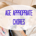 Age Appropriate Chores–With Free Printable Chore Chart