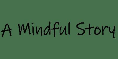 A Mindful Story
