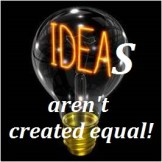 Idea Are Not Created Equal