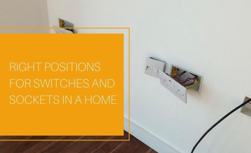 Right Positions For Switches And Sockets In A Home