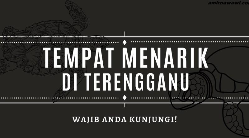 Tempat Menarik Terengganu – Wajib Singgah