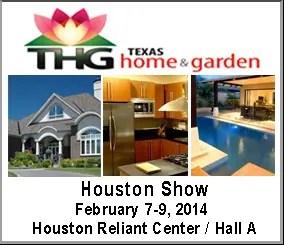 2014 Houston Texas Home and Garden Show