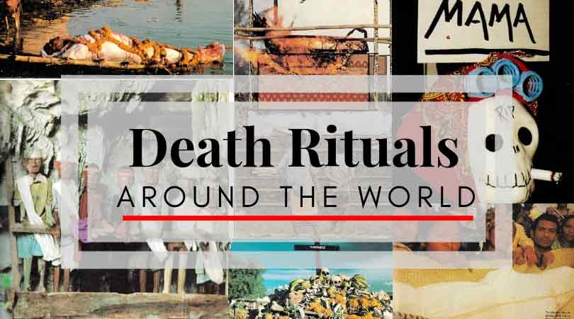 Death Rituals Around The World